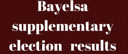 Updates on Bayelsa supplementary poll as APC wins Nembe
